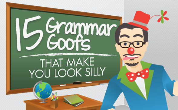 15 Grammar Goofs that Make You Look Silly